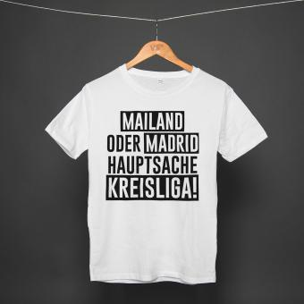 Mailand oder Madrid - Shirt white